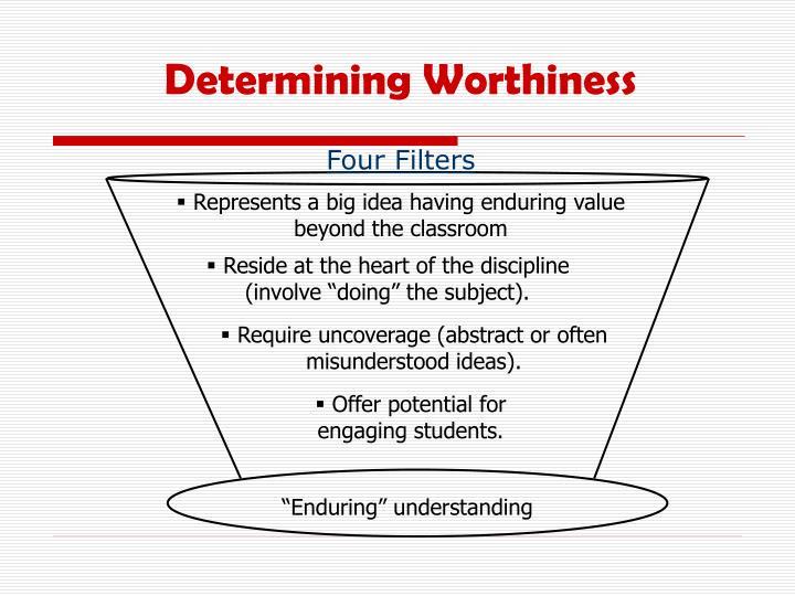 Represents a big idea having enduring value beyond the classroom