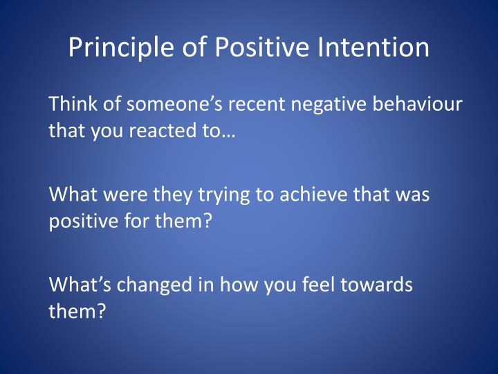 Principle of Positive Intention
