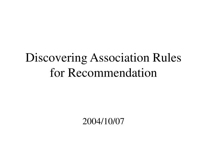 discovering association rules for recommendation n.