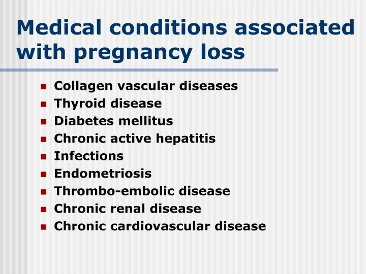 Medical conditions associated with pregnancy loss