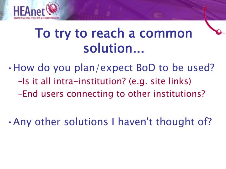 To try to reach a common solution...