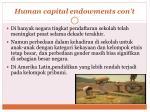 human capital endowments con t