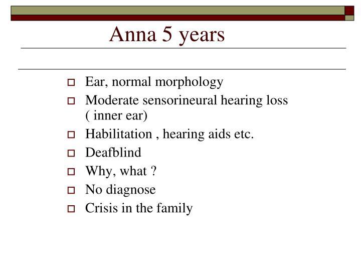 Anna 5 years