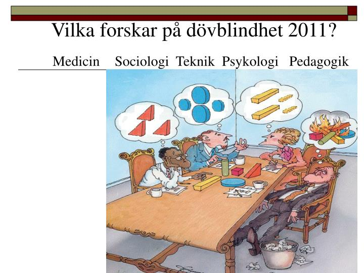 Vilka forskar på dövblindhet 2011?