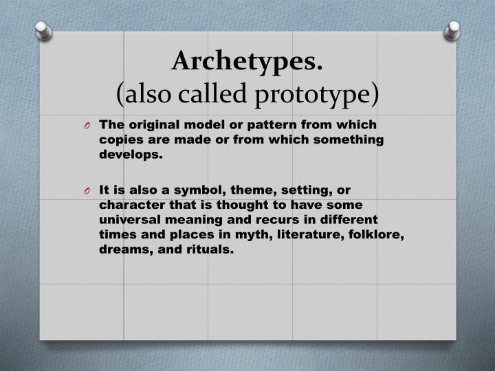 Archetypes.