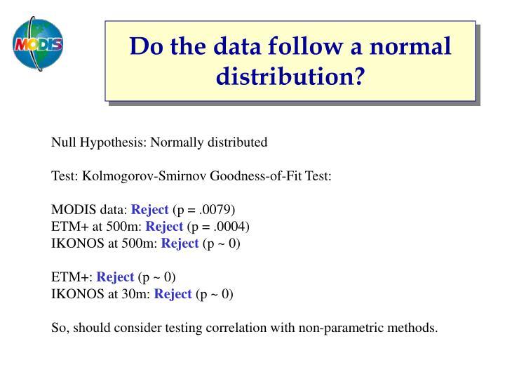 Do the data follow a normal distribution?