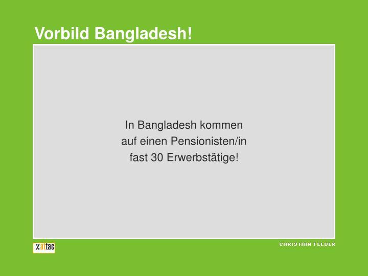 Vorbild Bangladesh!