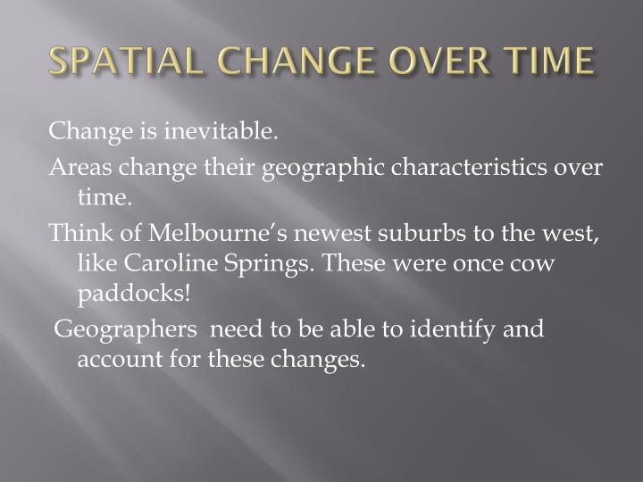 SPATIAL CHANGE OVER TIME