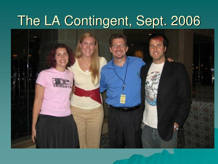 The LA Contingent, Sept. 2006