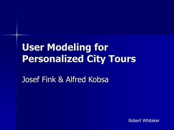 User modeling for personalized city tours