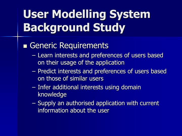 User Modelling System Background Study