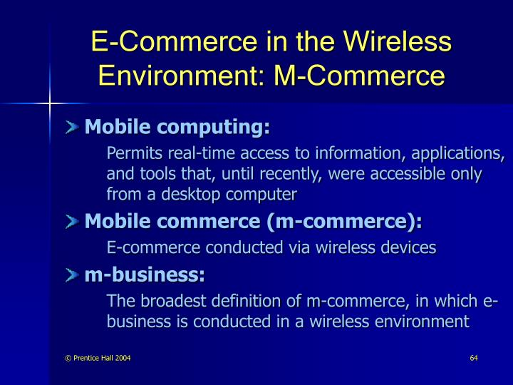 E-Commerce in the Wireless Environment: M-Commerce