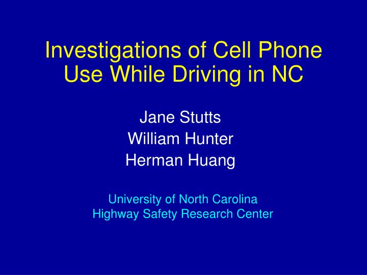 Investigations of cell phone use while driving in nc