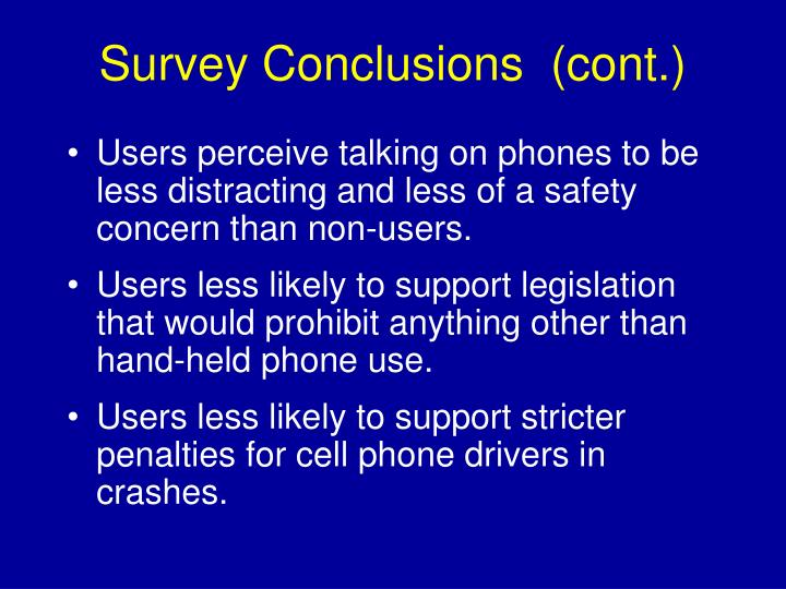 Survey Conclusions  (cont.)