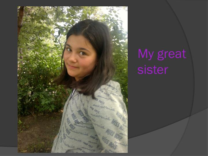 My great sister