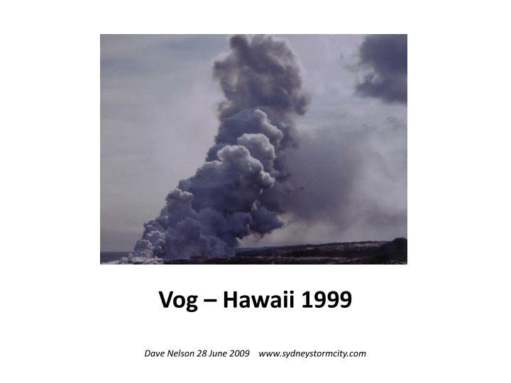 Vog – Hawaii 1999