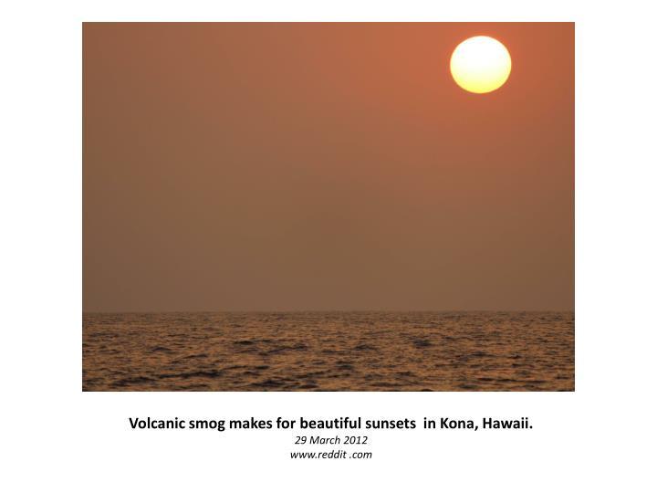 Volcanic smog makes for beautiful sunsets  in Kona, Hawaii.