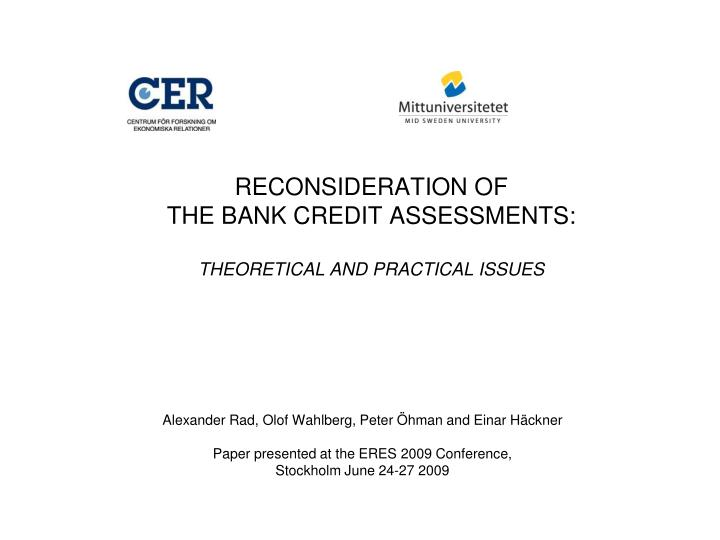 reconsideration of the bank credit assessments theoretical and practical issues n.