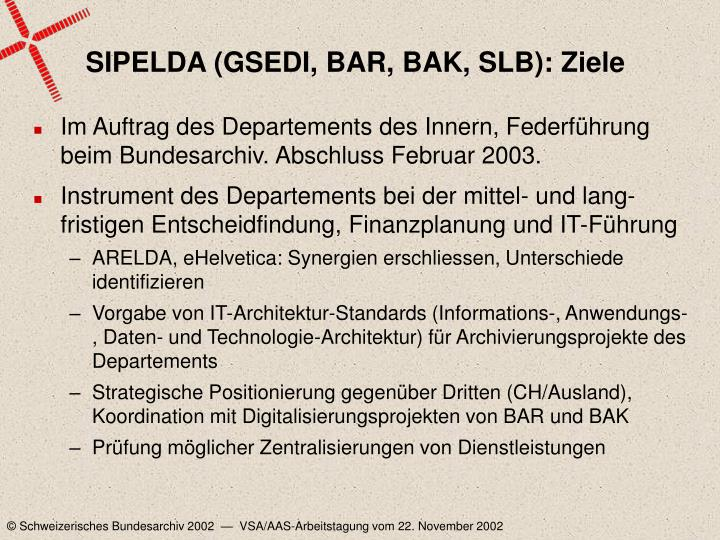 SIPELDA (GSEDI, BAR, BAK, SLB): Ziele
