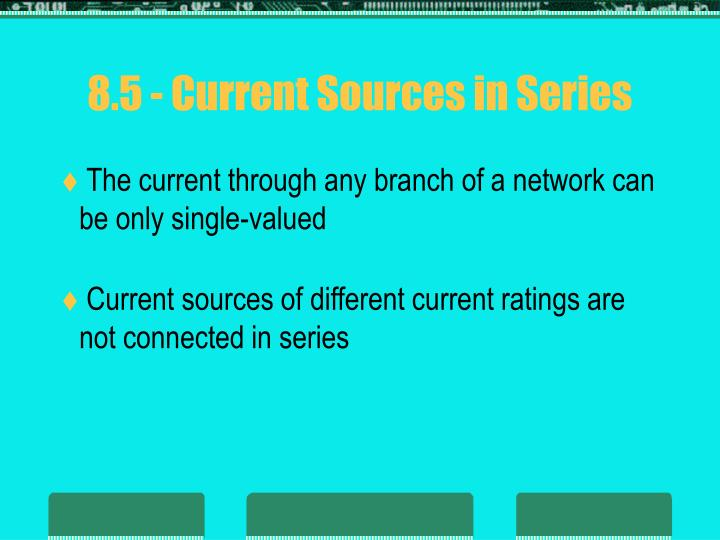 8.5 - Current Sources in Series
