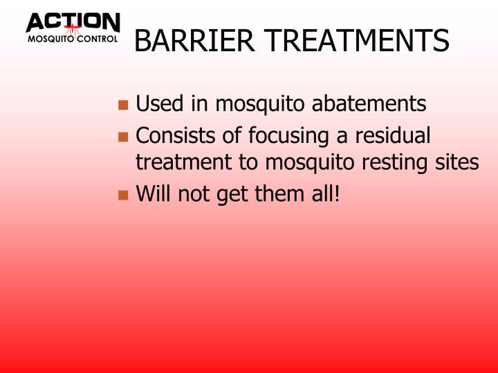 BARRIER TREATMENTS