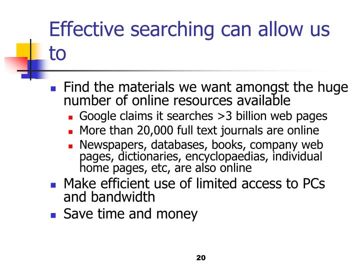 Effective searching can allow us to