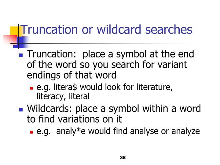 Truncation or wildcard searches