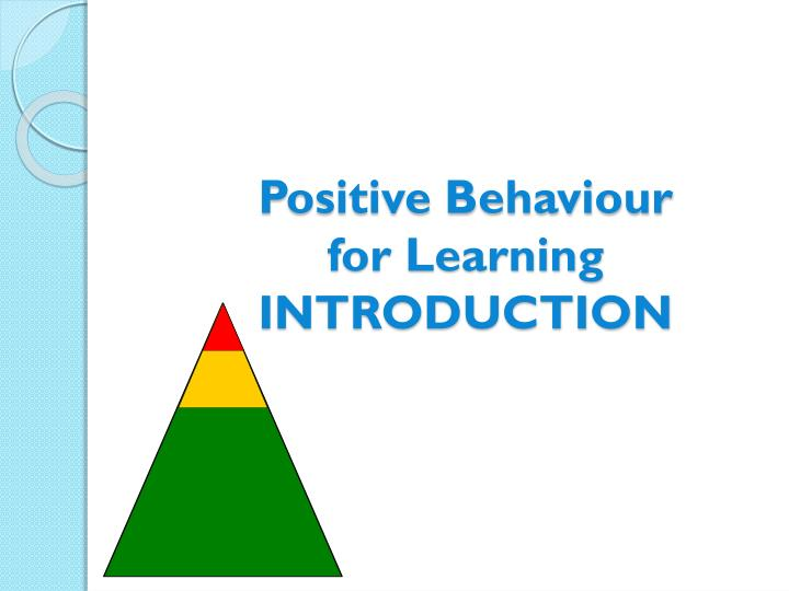 positive behaviour for learning introduction n.