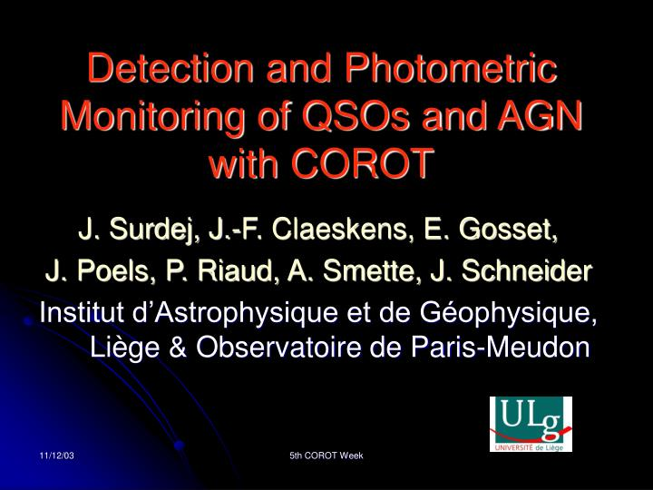 Detection and Photometric Monitoring of QSOs and AGN with COROT