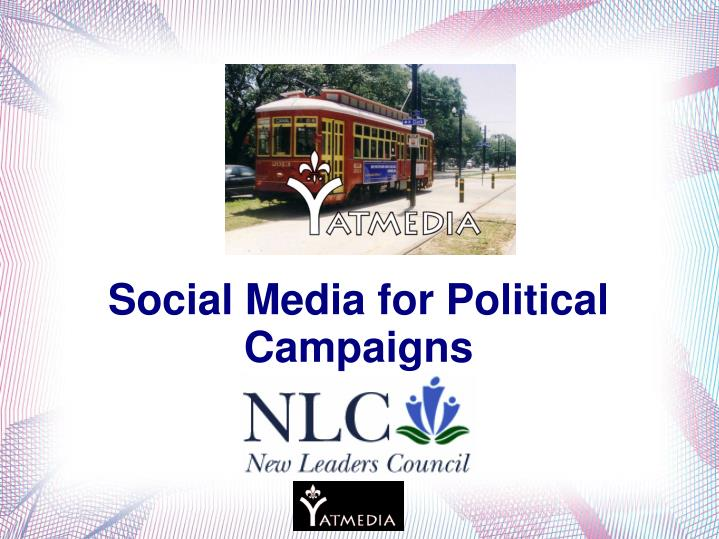 Social Media for Political Campaigns