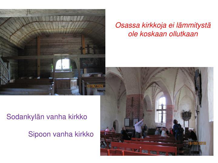 Osassa kirkkoja ei lämmitystä
