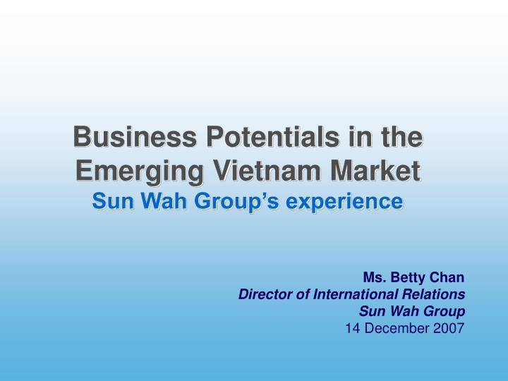 vietnam s emerging market potential Vietnam leading 2016 emerging markets bloomberg's market analysis places vietnam as the second most is that vietnam offers a potential way out of a.