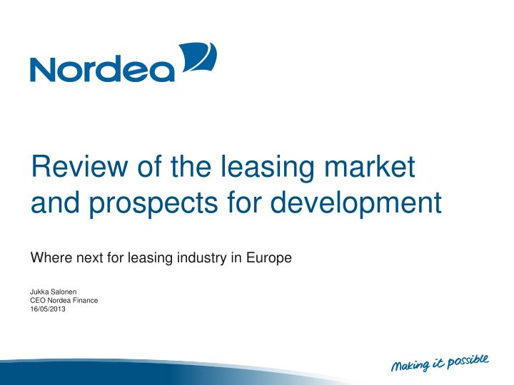 review of the leasing market and prospects for development