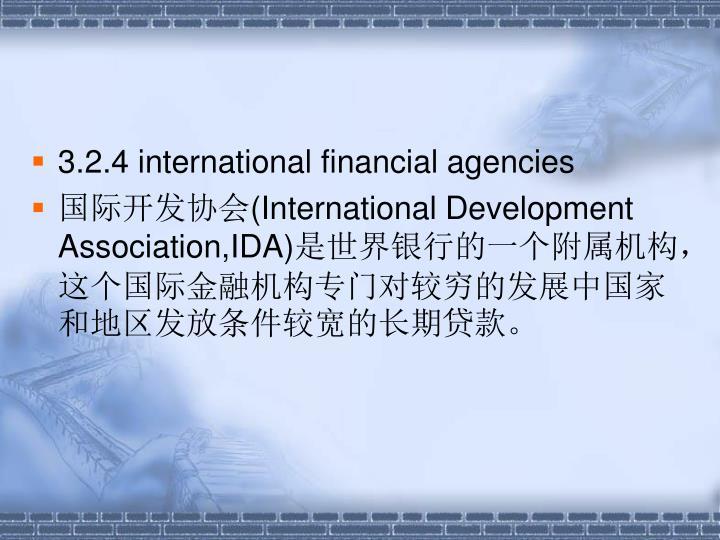 3.2.4 international financial agencies