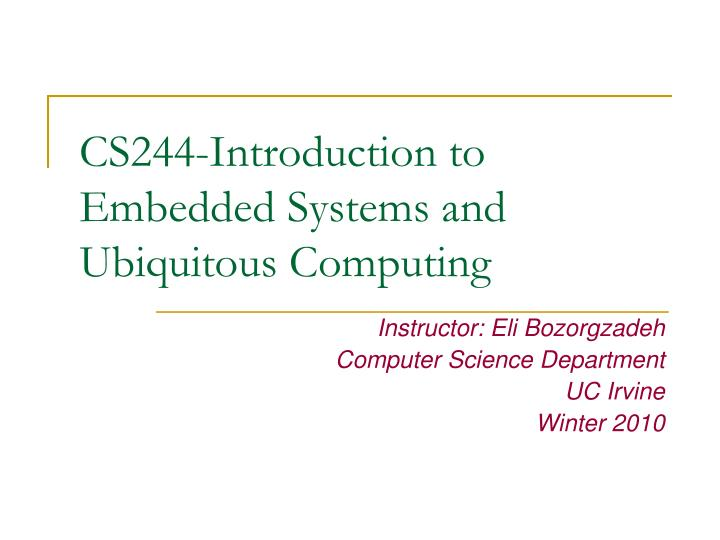 cs244 introduction to embedded systems and ubiquitous computing n.
