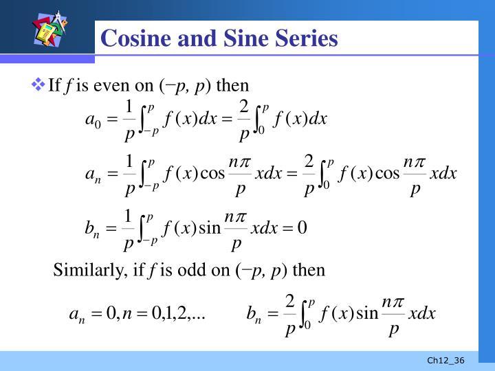 Cosine and Sine Series