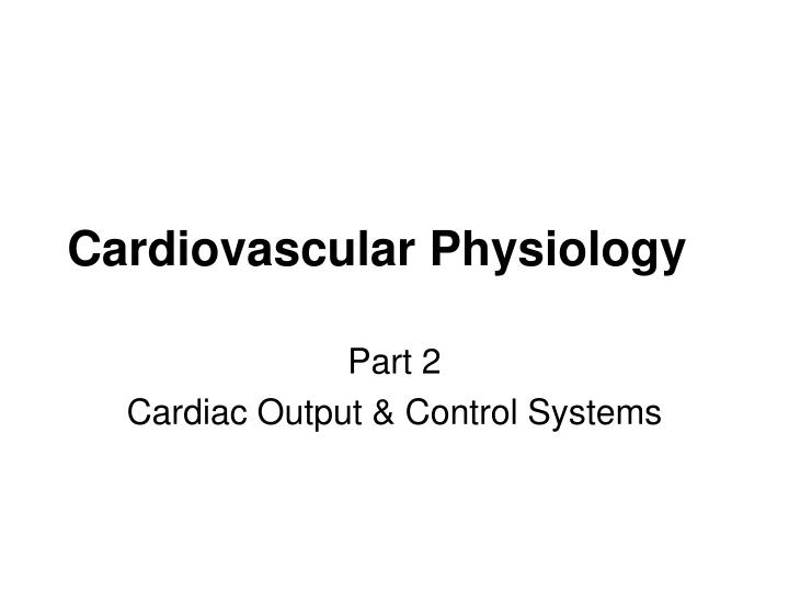 outline for cardiovascular powerpoint Basic outline for hypertension i definition: a a common disorder that mirrors cardiovascular disease by simultaneously assessing the strength of the heart beat and the resistance or the blood.