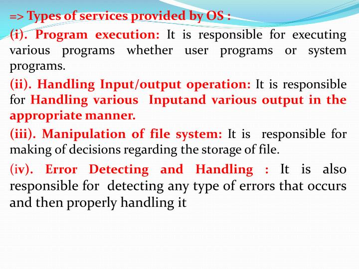 => Types of services provided by OS :