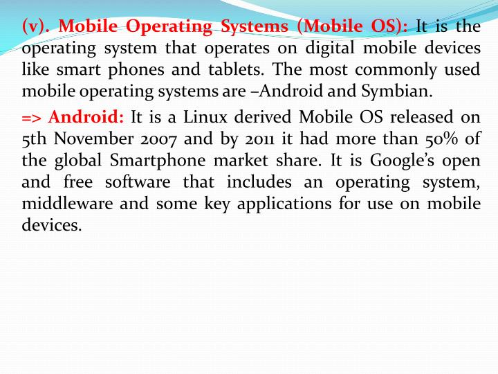 (v). Mobile Operating Systems (Mobile OS):