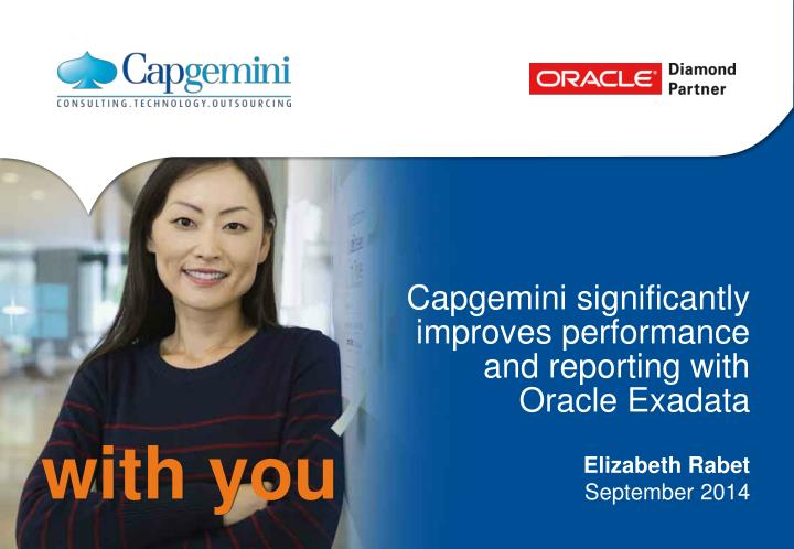 capgemini significantly improves performance and reporting with oracle exadata n.