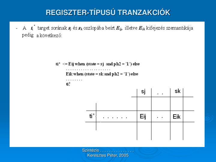 REGISZTER-TÍPUSÚ TRANZAKCIÓK