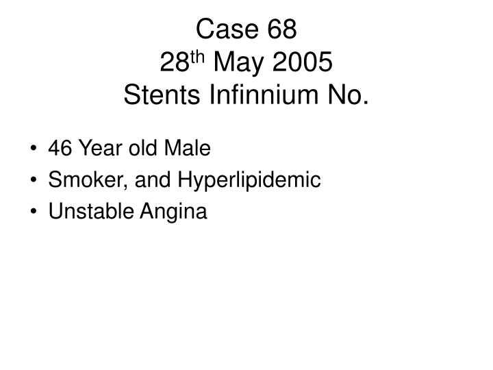 case 68 28 th may 2005 stents infinnium no