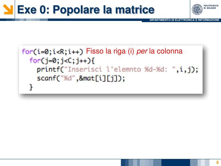 Exe 0: Popolare la matrice