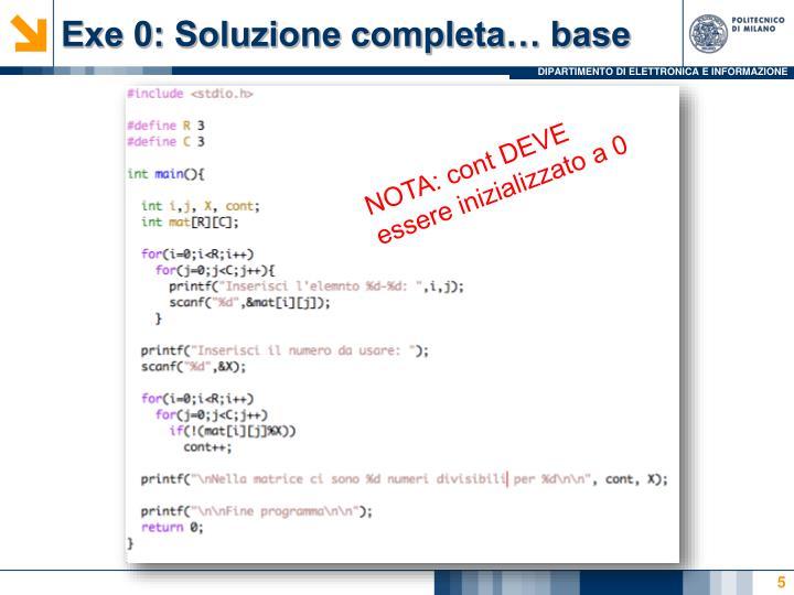 Exe 0: Soluzione completa… base
