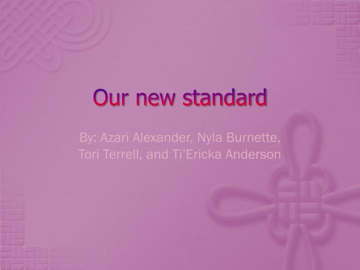 our new standard n.