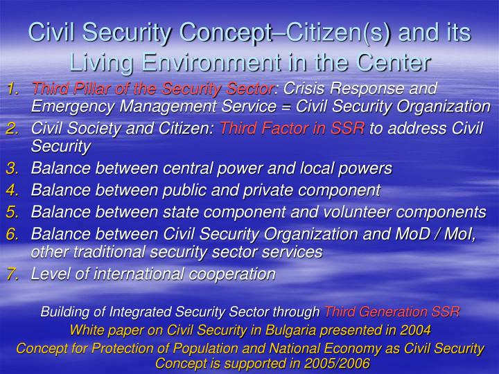 Civil Security Concept–Citizen(s) and its Living Environment in the Center