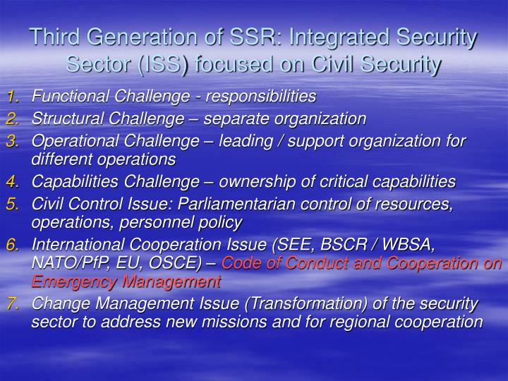 Third Generation of SSR: Integrated Security Sector (ISS) focused on Civil Security