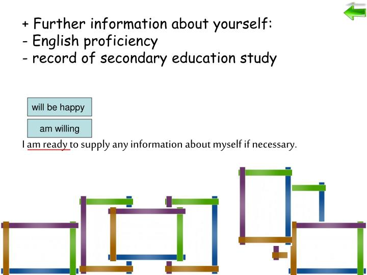 + Further information about yourself: