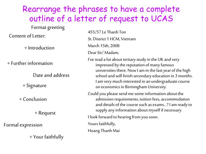 Rearrange the phrases to have a complete outline of a letter of request to UCAS