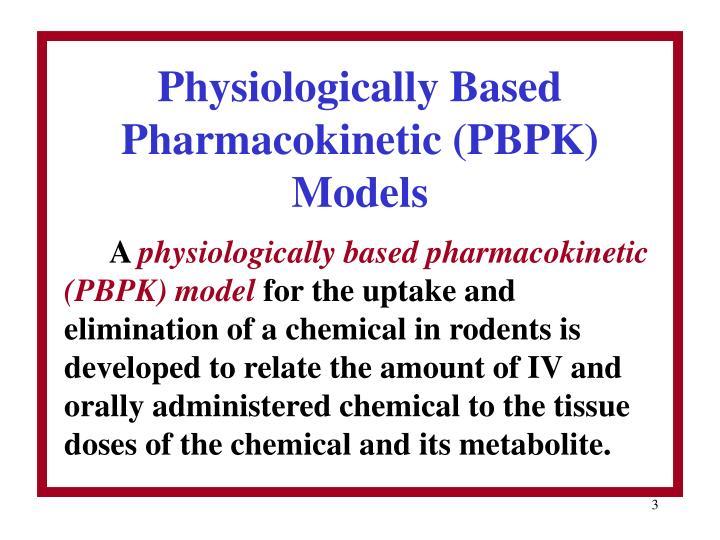 Physiologically based pharmacokinetic pbpk models